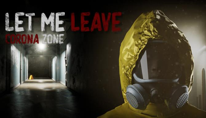 Let Me Leave Corona Zone PLAZA Free Download PC Game set in a free connection for Windows. It's an amazing solution, game and indie game. The elevator is broken down. The sound of empty houses makes you laugh. And death is in the air. The filters are gone. Find a way through the maze or share the evils of his people. In Let Me Leave Corona Zone PLAZA Free Download PC Game you should find time to find a way out of the line and not die. The game is a puzzle and fantasy environment. An outer puzzle can be found by discovering the basic concept of the puzzle. The right turn is driven by a good sound. Game Details: Game Version : Initial Release Interface Language: English Audio Language : English Uploader / Re packer Group: Plaza Game File Name : Let_Me_Leave_Corona_Zone_PLAZA.iso Game Download Size : 1.7 GB MD5SUM : 787b846173edb732dde4ad2b2a2f23a4 System Requirements of Let Me Leave Corona Zone PLAZA Before you start Let Me Leave Corona Zone PLAZA Free Download make sure your PC meets minimum system requirements. Minimum: * Requires a 64-bit processor and operating system * OS: Windows 7 * Processor: Fx-6300, i5-2500 * Memory: 4 GB RAM * Graphics: HD7870, Rx560, Gtx 660, Gtx 1030 * DirectX: Version 11 * Storage: 4 GB available space Recommended: * Requires a 64-bit processor and operating system * OS: Windows 10 * Processor: Ryzen 5 1600, i7-3770 * Memory: 8 GB RAM * Graphics: Rx580, Gtx 980, Gtx 1060 * DirectX: Version 12 * Storage: 4 GB available space Let Me Leave Corona Zone PLAZA PC Game 2020 Free Download