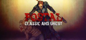 POSTAL Classic and Uncut